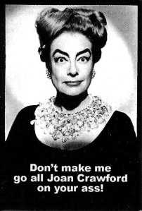 I think I want to be Joan Crawford for Halloween next year